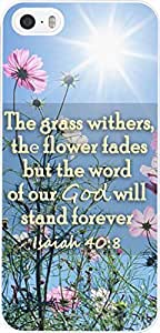 Case for Iphone 5c Bible Verses,Apple Iphone 5c Case Christian Quotes Theme The grass withers, the flower fades but the word of our God will stand forever