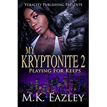 My Kryptonite 2: Playing For Keeps