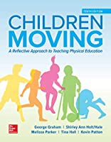 Looseleaf for Children Moving: A Reflective Approach to Teaching Physical Education