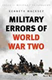 Military Errors of World War Two, Kenneth Macksey, 0304350834