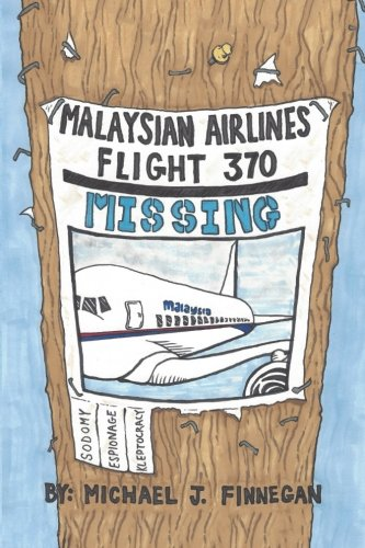 Malaysian Airlines Flight 370: Sodomy, Kleptocracy, and Espionage (Pbs Sb)