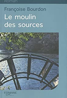 Le moulin des sources, Bourdon, Françoise