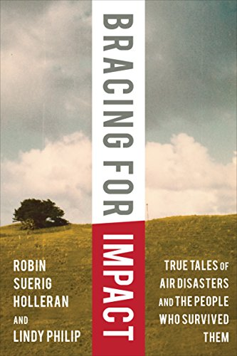 Bracing for Impact: True Tales of Air Disasters and the People Who Survived Them by [Holleran, Robin Suerig, Philip, Lindy]