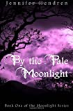 By the Pale Moonlight, Jennifer Hendren, 1466428295