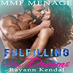 fulFilling Her Dreams | Rayann Kendal