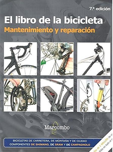 El libro de la bicicleta. Mantenimiento y reparación: Amazon.es ...