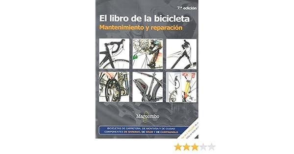 El libro de la bicicleta. Mantenimiento y reparación: Amazon.es: Witts, James, Storey, Mark: Libros