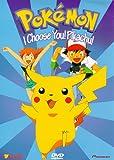DVD : Pokemon - I Choose You! Pikachu! (Vol. 1)
