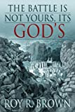 The Battle Is Not Yours, It's God's, Roy R. Brown, 1579218547