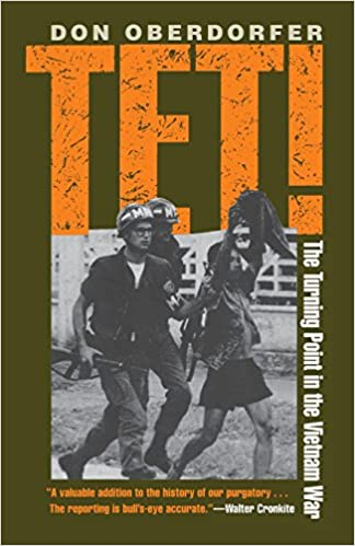 Tet!: The Turning Point in the Vietnam War: Don Oberdorfer