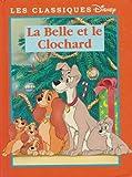 La belle et le clochard : Collection : les classiques Disney cartonnée & illustrée en 112 pages