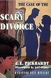 Case of the Scary Divorce, Carl E. Pickhardt, 1557984573