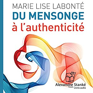 Du mensonge à l'authenticité Audiobook