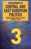 Developments in Central and East European Politics 3, , 0822330946