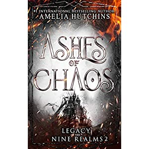 Ashes of Chaos: 2 (Legacy of the Nine Realms)