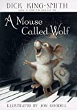 A Mouse Called Wolf, Dick King-Smith, 0517709732