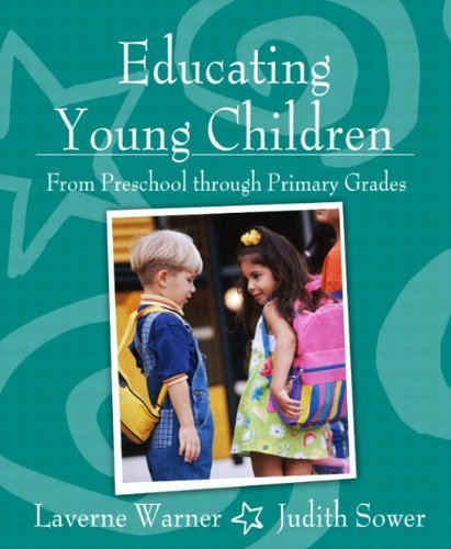 Educating Young Children from Preschool through Primary Grades, MyLabSchool Edition by Laverne Warner (2005-01-06)
