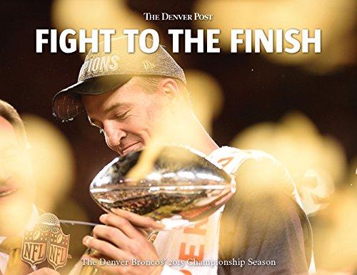 Fight to the Finish: The Denver Broncos' 2015 Championship Season