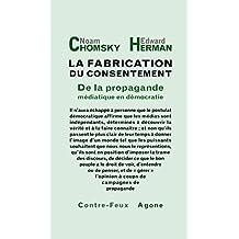La fabrication du consentement: De la propagande médiatique en démocratie (Contre-feux) (French Edition)