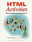 img - for HTML Activities: Webtop Publishing on the Superhighway (Computer Applications) book / textbook / text book