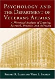 Psychology and the Department of Veterans Affairs, Rodney R. Baker and Wade E. Pickren, 1591474531