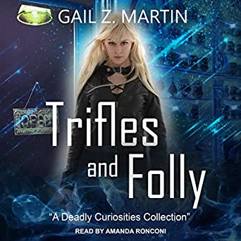 Trifles and Folly: A Deadly Curiosities Collection by Gail Z. Martin