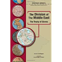 The Division of the Middle East: The Treaty of Sevres (Arbitrary Borders)
