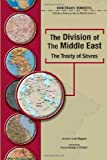 img - for The Division of the Middle East: The Treaty of Sevres (Arbitrary Borders) book / textbook / text book