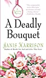 img - for A Deadly Bouquet: A Gardening Mystery (Bretta Solomon Gardening Mysteries) book / textbook / text book