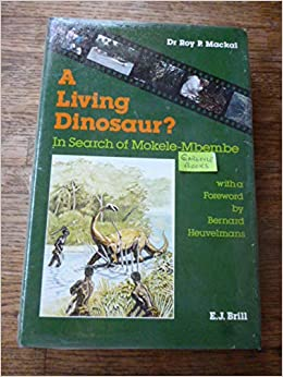A Living Dinosaur?: In Search of Mokele-Mbembe: Roy P  MacKal