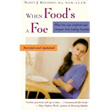 When Food's A Foe: How to Confront & Conquer Eating Disorders