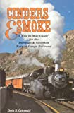 Front cover for the book Cinders & Smoke: A Mile by Mile Guide for the Durango & Silverton Narrow Gauge Railroad by Doris B. Osterwald