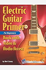 Electric Guitar Primer Book for Beginners: with Online Video & Audio Access Paperback