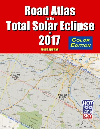 Road Atlas for the Total Solar Eclipse of 2017 (Atlas With Latitude And Longitude And Cities)