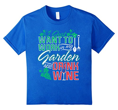 I Just Want To Work In My Garden And Drink Wine Shirt