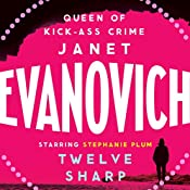 Twelve Sharp: Stephanie Plum, Book 12 | Janet Evanovich