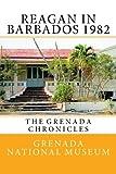 Reagan in Barbados 1982: The Grenada Chronicles