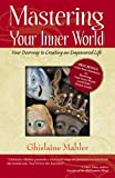 Mastering Your Inner World, Ghislaine Mahler, 0741433915