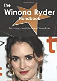 The Winona Ryder Handbook - Everything You Need to Know about Winona Ryder, Emily Smith, 1743384629