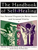 The Handbook of Self-Healing: Your Personal Program for Better Health and Increased Vitality (Arkana)