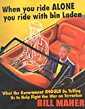 When You Ride Alone You Ride with Bin Laden, Bill Maher, 1893224902