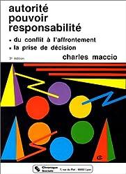 Autorité, pouvoir, responsabilité : du conflit à l'affrontement, la prise de décision