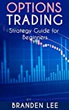Options Trading: Strategy Guide for Beginners