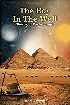 The Boy in The Well: The Story of Prophet Joseph