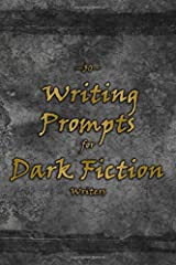 50 Writing Prompts for Dark Fiction Writers Paperback