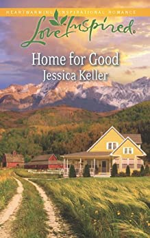 Home for Good (Love Inspired) by [Keller, Jessica]