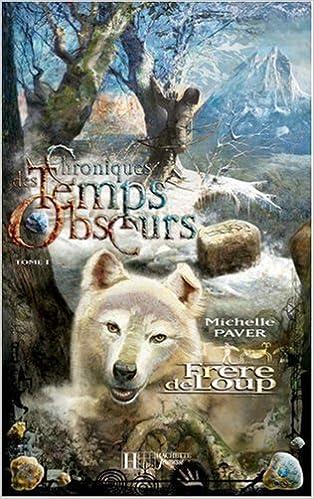 Livres gratuits Chroniques des Temps Obscurs, Tome 1 : Frère de loup epub pdf