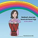 Audrey's Journey, Kerry Wekelo, 1468596454