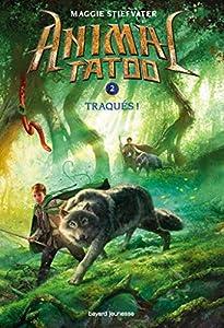 """Afficher """"Animal Tatoo n° 2 Traqués (Animal tatoo T2)"""""""