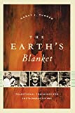 The Earth's Blanket: Traditional Teachings for Sustainable Living (Culture, Place, and Nature)
